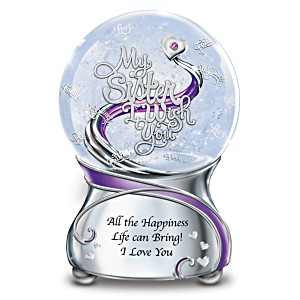 My Sister, I Wish You Musical Glitter Globe
