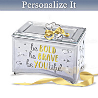 Be Bold Be Brave Be YOUtiful Personalized Music Box