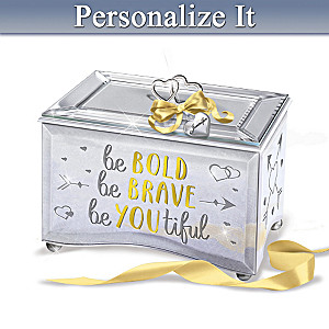 """Be Bold Be Brave Be YOUtiful"" Personalized Music Box"