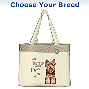 """""""Life Is Better With A Dog"""" Tote Bag: Choose Your Breed"""