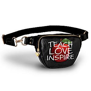 """Teach, Love, Inspire"" Hands-Free Belt Bag For Teachers"