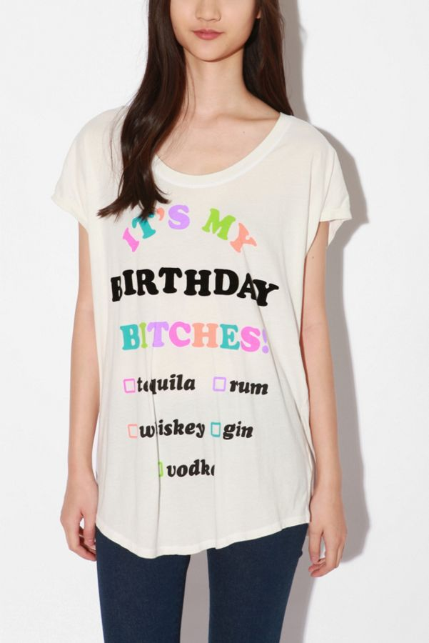 Truly Madly Deeply Its My Birthday Bches Tee