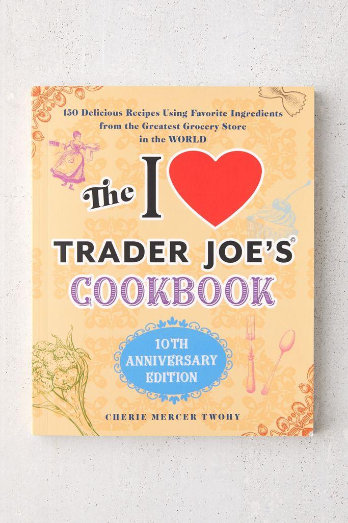 the i love trader joe's cookbook 10th anniversary edition