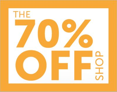 The 70% OFF Shop. The biggest savings live here. 70% OFF*