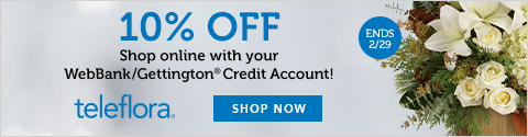 Shop Teleflora with your Gettington/WebBank Credit Account!