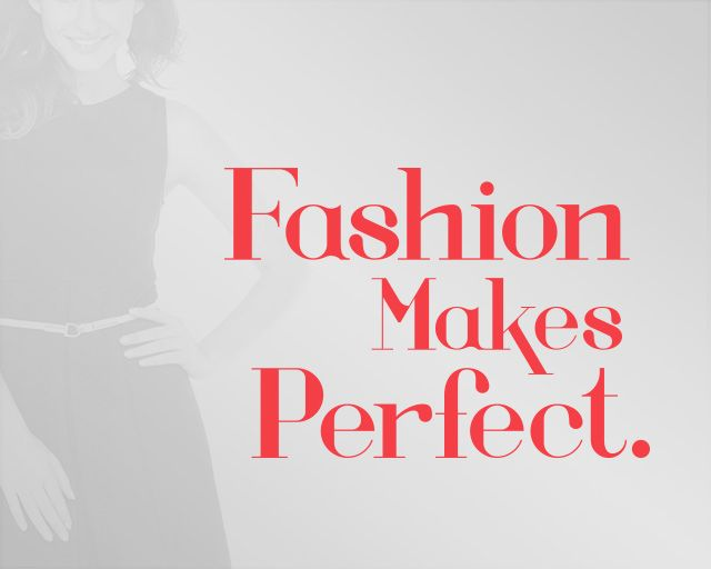 Fashion Makes Perfect. Shops with contemporary styles, just for you.