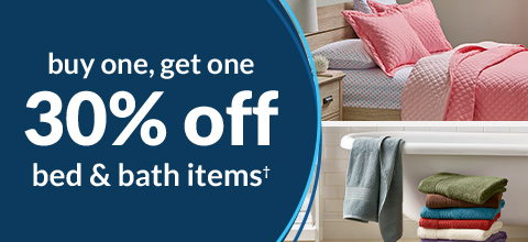 BOGO 30% off Bed and Bath - Back to School