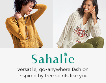Sahalie - versatile, go-anywhere fashion inspired by free spirits like you.
