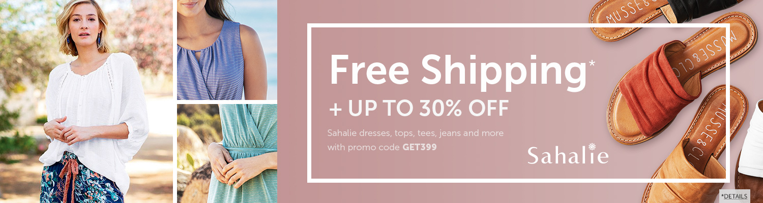 Free Shipping PLUS up to 30% OFF Sahalie dresses, tops tees, jeans and more with promo code GET399