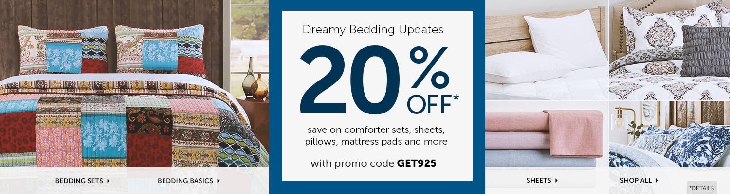 Take 20% OFF bedding basics, comforters, sheets, sets and more with promo code GET925!