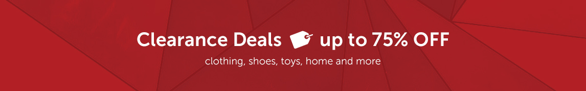 Clearance Deals! Save up to 75% OFF clothing, shoes, toys home and more.