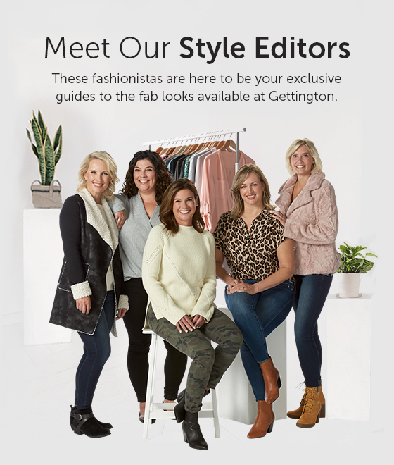 Links to: Meet Our Style Editors. Your guides to the fab looks available at Gettington.
