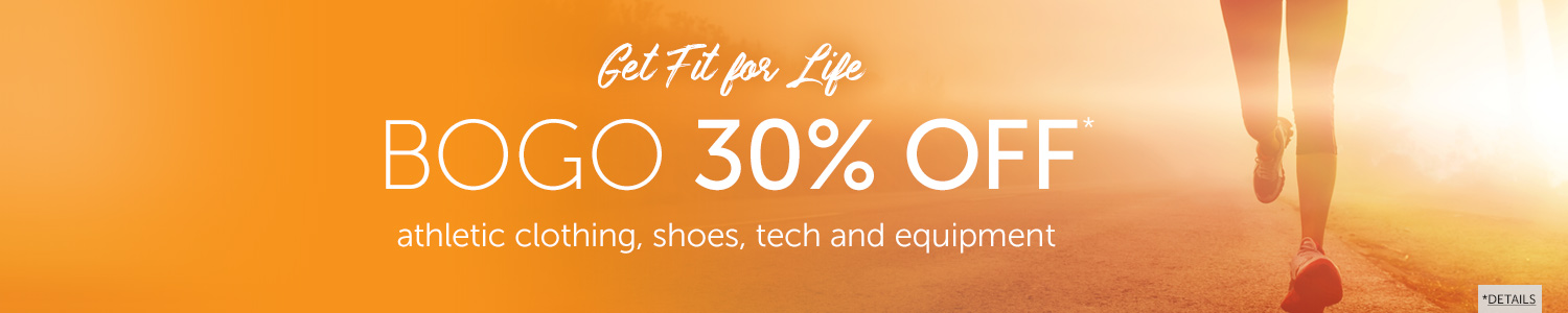 BOGO 30% OFF athletic clothing, shoes, tech and equipment.