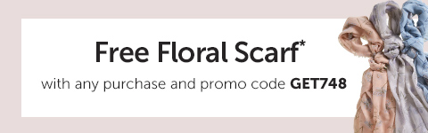 Free Floral Scarf* with any purchase and promo code GET748.