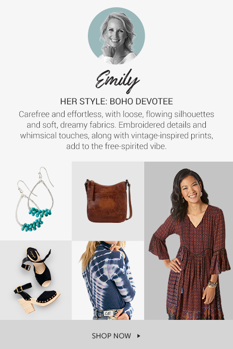 Emily,   her style is BOHO DEVOTEE. Carefree and effortless, with loose, flowing silhouettes and soft, dreamy fabrics. Embroidered details and whimsical touches, along with vintage-inspired prints, add to the free-spirited vibe.