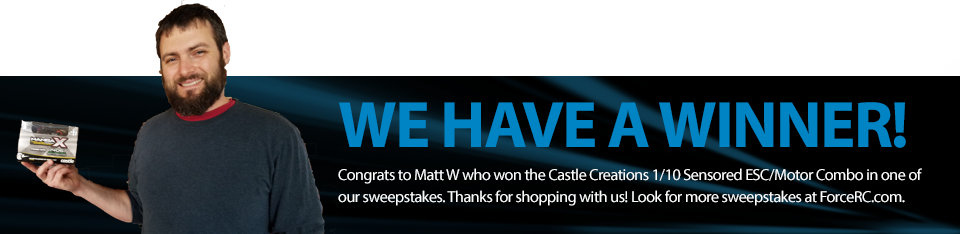 Congratulations to Matt W., winner of a Castle Creations 1/10 Sensored ESC/Motor Combo!