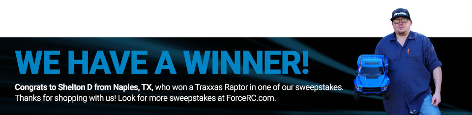 Congratulations to Shelton D from Naples, TX, winner of a Traxxas Raptor!