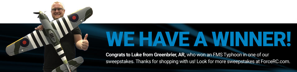 Congratulations to Luke from Greenbrier, AR, winner of an FMS Typhoon!