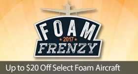 Save Up To $20 on Select Foam Aircraft