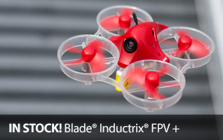 Now in stock - Blade Inductrix FPV+ Camera Drone