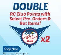 Double Points on Pre-order items when you are a member of the Horizon RC Club