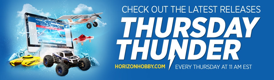 Thursday Thunder - Check out the lasted announcements in RC from Horizon Hobby every Thursday at 11 am EST