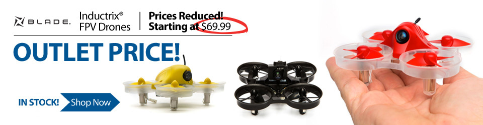 New Outlet Prices! Blade Inductrix FPV Drone Quadcopters