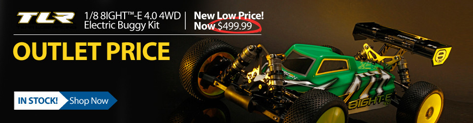 New Outlet Price! $100 off the TLR 1/8 8IGHT-E 4.0 4WD Electric Buggy Kit