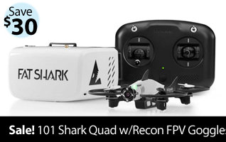 Instantly save $30 on the Fat Shark 101 Shark Quad with Recon FPV Goggles