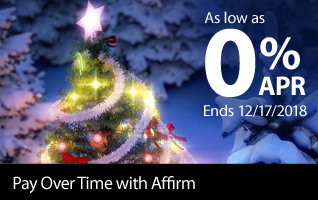 Rates as low as 0% APR financing through December 17, 2018 - Pay over time with Affirm. Get What You Want Now!