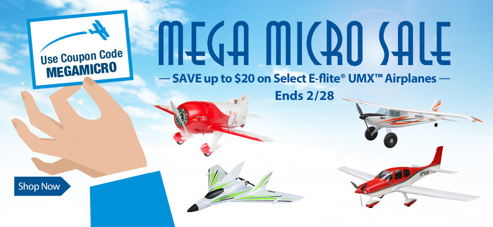 Save up to $20 on select E-flite UMX Airplanes with code MEGAMICRO through February 28, 2019