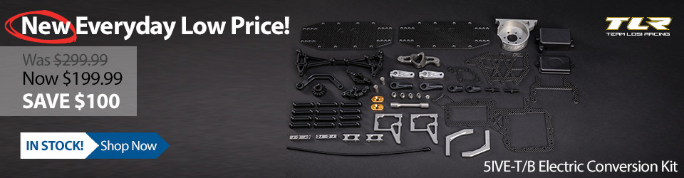 New Everyday Low Price! TLR Electric Conversion Kit for the TLR 5IVE-T and 5IVE-B