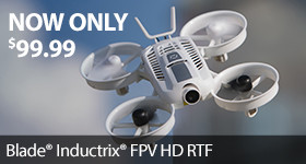 Now only $99.99 - The Blade Inductrix FPV HD RTF