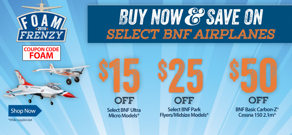Foam Frenzy Sale - Save up to $50 on select E-flite Airplanes with coupon code FOAM through April 30, 2019