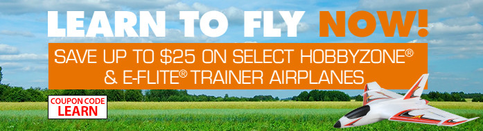 Learn To Fly NOW - Save up to $25 on select E-flite or Hobbyzone airplanes with code LEARN through May 31, 2019