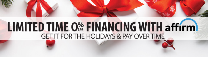 Limited Time 0 percent APR Financing with affirm - Get it for the Holiday & Pay Over Time