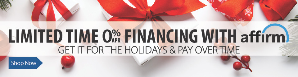 Limited Time 0% APR Financing With Affirm - Get it for the Holidays and Pay Over Time