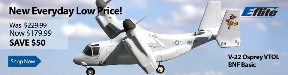 New Everyday Low Price on E-flite V-22 Osprey VTOL BNF Basic