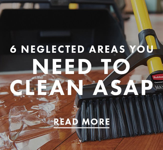 6 Neglected Areas You Need To Clean ASAP