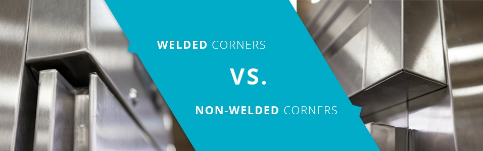 Welded Corners VS Non-Welded Corners